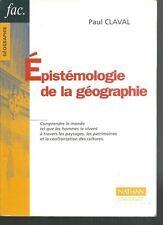Epistémologie de la géographie.Paul CLAVAL.Nathan Université C008