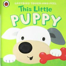 This Little Puppy: Ladybird Touch and Feel By Ladybird Publishing