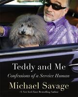Teddy and Me: Confessions of a Service Human by Michael Savage