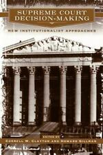 Supreme Court Decision-Making : New Institutionalist Approaches (1999, Trade...