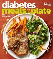 Diabetic Living Diabetes Meals by the Plate: 90 Low-Carb Meals to Mix & M...