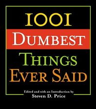 1001 Dumbest Things Ever Said by Price, Steven