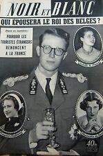BELGIQUE LE ROI et ses PRETENDANTE en COUVERTURE de NOIR et BLANC No 485 de 1954
