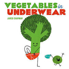 Vegetables in Underwear by Jared Chapman | Board book Book | 9781419723773 | NEW