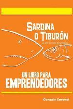 Sardina o Tiburon: Sardina o Tiburon : ... el Lado Correcto Del Problema by...