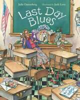Last Day Blues (Mrs. Hartwell's Classroom Adventures) by Danneberg, Julie