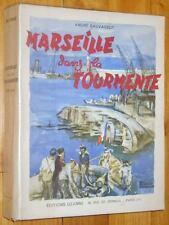 André Sauvageot : MARSEILLE DANS LA TOURMENTE 1949 guerre 39-45 ww2 EO numéroté