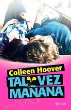 TAL VEZ, MAÑANA, POR: COLLEN HOOVER