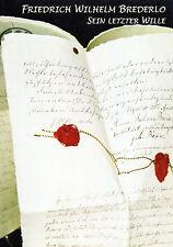 Friedrich Wilhelm Brederlo - Sein letzter Wille BUCH ( DIN A4 Kunstdruck ) NEU