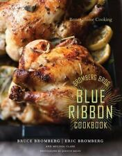 Bromberg Bros. Blue Ribbon Cookbook : Better Home Cooking by Melissa Clark,...