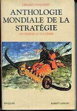 ANTHOLOGIE MONDIALE DE LA STRATEGIE DES ORIGINES AU NUCLEAIRE 1500 pages - 1991