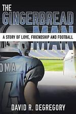 The Gingerbread Man: A Story of Love, Friendship, and Football (Paperback or Sof