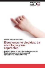 Elecciones no elegidas. La sociología y sus aspirantes.: Análisis sobre la elecc