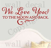 We Love You To The Moon And Back Quote Vinyl Wall Decal Sticker Nursery Bedroom