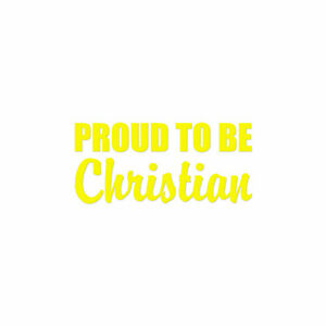 Proud to Be Christian - Decal Sticker - Multiple Color & Sizes - ebn1877
