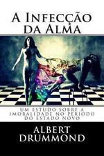 A Infecção Da Alma : Um Estudo Sobre a Imoralidade No período Do Estado Novo...