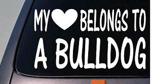 My heart belongs to a Bulldog sticker decal *D964*