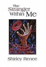 The Stranger Within Me by Shirley Renee (2010, Hardcover)