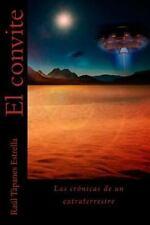 Las Cronicas de un Extraterrestre: El Convite : Las Cronicas de un...