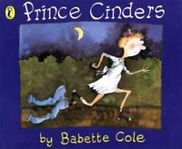 Prince Cinders by Babette Cole 9780140555257 | Brand New | Free UK Shipping