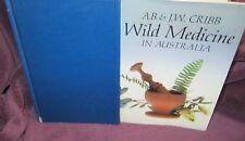 Wild Medicine in Australia ~ A B & J W Cribb.   1st HbDj 1981   UNread in MELB