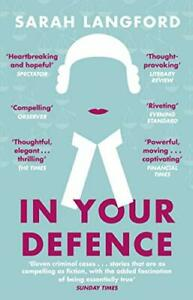 In Your Defence: Stories of Life and Law,Sarah Langford