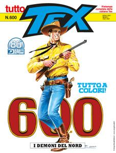 Tutto Tex a colori n. 600 - Aprile 2021 - Sergio Bonelli Editore