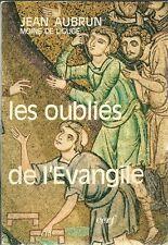 LES OUBLIES DE L'EVANGILE - JEAN AUBRUN - 1986