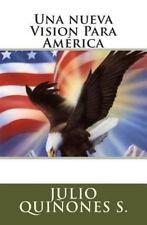 Una Nueva Vision para America by Julio Quiñones (2015, Paperback)