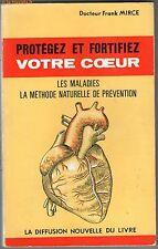 PROTEGEZ ET FORTIFIEZ VOTRE COEUR par Dr Mirce Franck en 1968 - LIVRES MEDECINE
