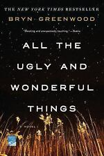 All the Ugly and Wonderful Things: A Novel by Greenwood, Bryn