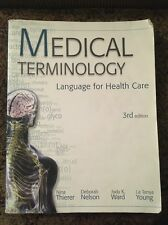 Medical Terminology: Language for Health Care by Nina Thierer, 3rd ED