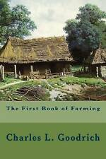 NEW The First Book of Farming by Charles L. Goodrich