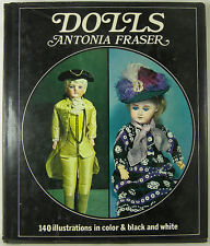 DOLLS by ANTONIA FRASER 96 pages hardback BOOK 1963 History of many old dolls