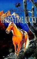 Third Time Lucky: Book 6 (Horses Of Half Moon Ranch), Oldfield, Jenny, Very Good