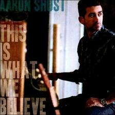 This Is What We Believe by Aaron Shust (CD, Aug-2011, Centricity Music)