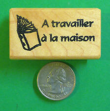 A travailler a la malson - French Teacher's Rubber Stamp