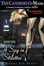 The Candidate's Maid, Vol. 1: A Spy in Stilettos (Volume 1) by Scott, Laura Lis
