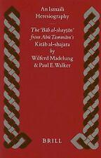 "An Ismaili Heresiography: The ""Bab Al-Shaytan"" from Abu Tammam's Kitab Al-Shajar"