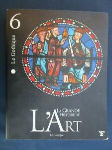Livre LE Gothique La Grande Histoire de L'Art Tome 6 Le Figaro Collections 2006