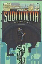 SUBLUTETIA tome 1 la révolte de Hutan Eric Senabre roman jeunesse LIVRE