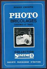 ROGER CRESPIN: PHOTO BRICOLAGES. SYSTEMES ET TRUCS. ED S.P.E. 1970.