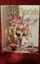Fabulous Silk Florals for the Home By Cele Kahle (Paperback)