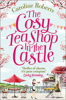 The Cosy Teashop in the Castle, Roberts, Caroline, Very Good Book