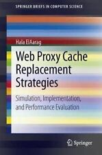 Web Proxy Cache Replacement Strategies : Simulation, Implementation, and...