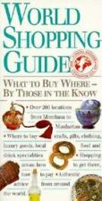 World Shopping Guide: What to Buy Where - By Those Who Know
