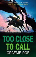 Graeme Roe ____ Too Close To Call ____ Nuovo _ Freepost UK