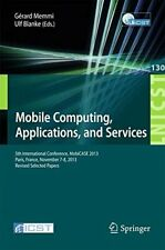 Mobile Computing, Applications, and Services : , Memmi, Gerard,,