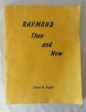 Raymond Then And Now by Ernest H. Knight - History of Raymond, Maine 1978