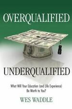 Overqualified/Underqualified: What Will Your Education (and Life Experience) Be